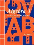 Algebra 1: An Incremental Development-Teacher's Edition