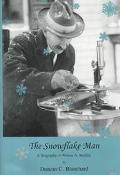 Snowflake Man A Biography of Wilson A. Bentley