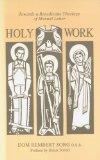Holy Work: Towards a Benedictine Theology of Manual Labor