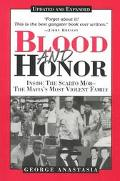 Blood and Honor Inside the Scarfo Mob, the Mafia's Most Violent Family