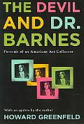 Devil and Dr. Barnes Portrait of an American Art Collector