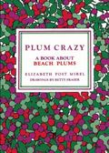 Plum Crazy, a Book About Beach Plums