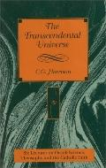 Transcendental Universe Six Lectures on Occult Science, Theosophy, and the Catholic Faith  D...