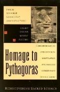 Homage to Pythagoras Rediscovering Sacred Science