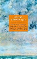 Letters Summer 1926  Boris Pasternak, Marina Tsvetayeva, Rainer Maria Rilke