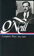 Eugene O'Neill Complete Plays 1913-1920