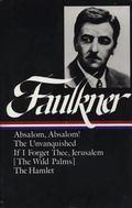 William Faulkner Novels, 1936-1940  Absalom, Absalom, the Unvanquished, If I Forget Thee...