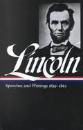 Abraham Lincoln Speeches and Writings 1859-1865