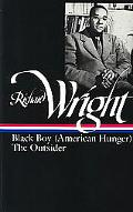 Richard Wright Black Boy (American Hunger) the Outsider Black Boy