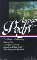 American Poetry The Nineteenth Century  Herman Melville to Trumbull Stickney  American India...