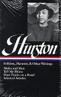Folklore, Memoirs, and Other Writings Mules and Men, Tell My Horse, Dust Tracks on a Road, S...