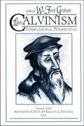 Later Calvinism International Perspectives