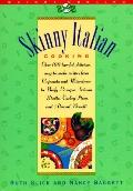 Skinny Italian Cooking: Over 100 Formerly Fat Favorites from Fettuccine Alfredo and Chicken ...