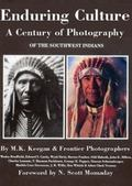 Enduring Culture A Century of Photography of the Southwest Indians