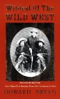 Wildest of the Wild West True Tales of a Frontier Town on the Sante Fe Trail