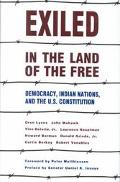 Exiled in the Land of the Free Democracy, Indian Nations & the U.S. Constitution