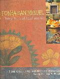 Fonda San Miguel Thirty Years Of Food And Art