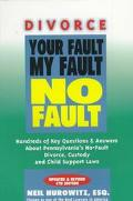 Divorce Your Fault, My Fault, No Fault Questions and Answers About Pennsylvania's No Fault D...