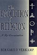 Evolution of Religion A Re-Examination