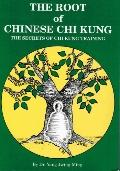 Root of Chinese CHI Kung, Vol. 1 - Jwing-Ming Yang - Paperback