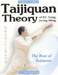 Taijiquan Theory of Dr. Yang, Jwing-Ming The Root of Taijuquan