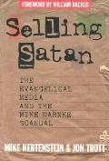 Selling Satan The Tragic History of Mike Warnke
