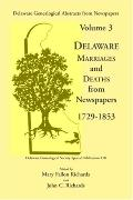 Delaware Genealogical Abstracts from Newspapers Delaware Marriages and Deaths from the Newsp...