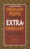 Ordinary People Can Do the Extraordinary Leader Guide