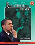Afro-Bets Book of Black Heroes from A to Z An Introduction to Important Black Achievers for ...