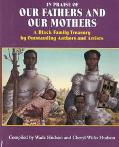 In Praise of Our Fathers and Our Mothers A Black Family Treasury by Outstanding Authors and ...