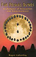 Primal Runes Archetypes Of Invocation And Empowerment