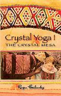 Crystal Yoga I The Crystal Mesa