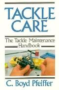 Tackle Care: The Tackle Maintenance Handbook - C. Boyd Pfeiffer - Paperback