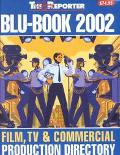 The Blu-Book 2002 Film, TV & Commercial Production Directory (Blu Book Film, TV & Commercial...