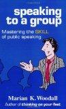 Speaking to a Group: Mastering the Skill of Public Speaking