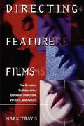 Directing Feature Films The Creative Collaborarion Between Director, Writers, and Actors