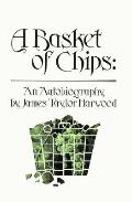 Basket of Chips An Autobiography
