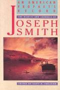 American Prophet's Record The Diaries and Journals of Joseph Smith