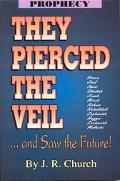 They Pierced the Veil