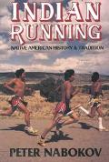 Indian Running Native American History and Tradition