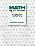 MATH BY ALL MEANS GEOMETRY Geometry Grades 3-4