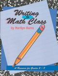 Writing in Math Class A Resource for Grades 2-8
