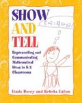 Show and Tell Representing and Communicating Mathematical Ideas in K-2 Classrooms