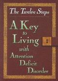 Twelve Steps A Key to Living With Attention Deficit Disorder