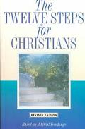 Twelve Steps for Christians Based on Biblical Teachings