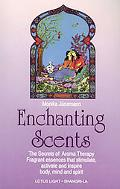 Enchanting Scents Secrets of Aromatherapy