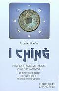I Ching New Systems, Methods, and Revelations