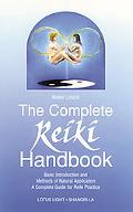 Complete Reiki Handbook Basic Introduction and Methods of Natural Application, a Complete Gu...