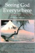 Seeing God Everywhere Essays on Nature and the Sacred