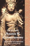 Essential Ananda K. Coomaraswamy